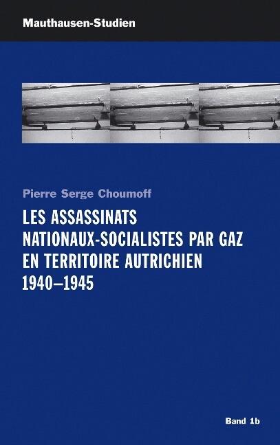 Les Assassinats Nationaux-Socialistes par Gaz en Territoire Autrichien 1940 - 1945 als Buch (gebunden)