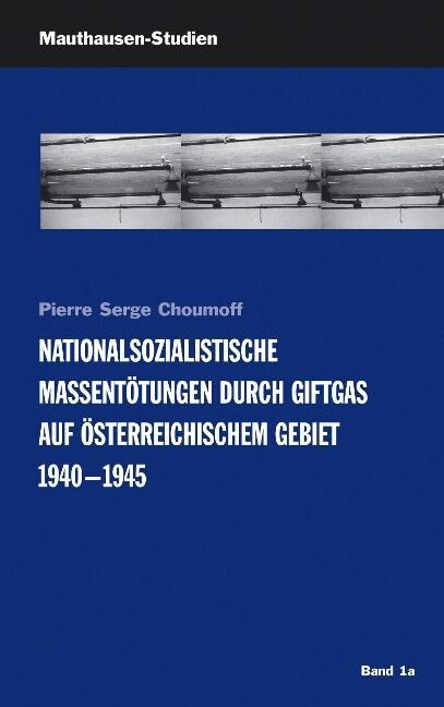 Nationalsozialistische Massentötungen durch Giftgas auf österreichischem Gebiet 1940-1945 als Buch (kartoniert)