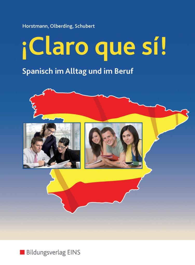 ¡Claro que si! Schülerband. Spanisch im Alltag und im Beruf als Buch (kartoniert)