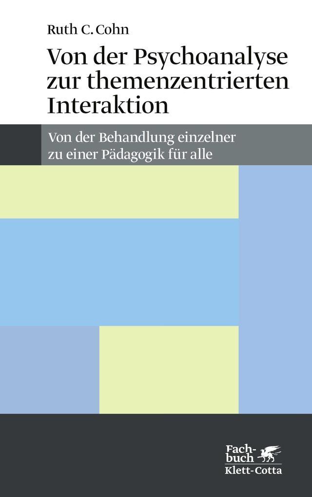 Von der Psychoanalyse zur themenzentrierten Interaktion als Buch (kartoniert)