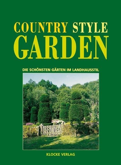 Country Style Garden als Buch (gebunden)