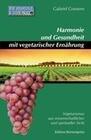Bewußt essen 2. Harmonie und Gesundheit mit vegetarischer Ernährung