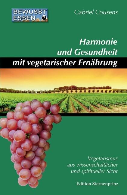 Bewußt essen 2. Harmonie und Gesundheit mit vegetarischer Ernährung als Buch (gebunden)