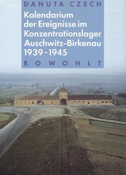 Kalendarium der Ereignisse im Konzentrationslager Auschwitz-Birkenau 1939 - 1945 als Buch (gebunden)