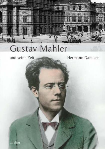 Große Komponisten und ihre Zeit. Gustav Mahler und seine Zeit als Buch (gebunden)