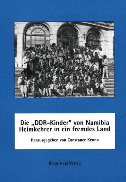 Die ' DDR-Kinder' von Namibia - Heimkehrer in ein fremdes Land als Buch (kartoniert)