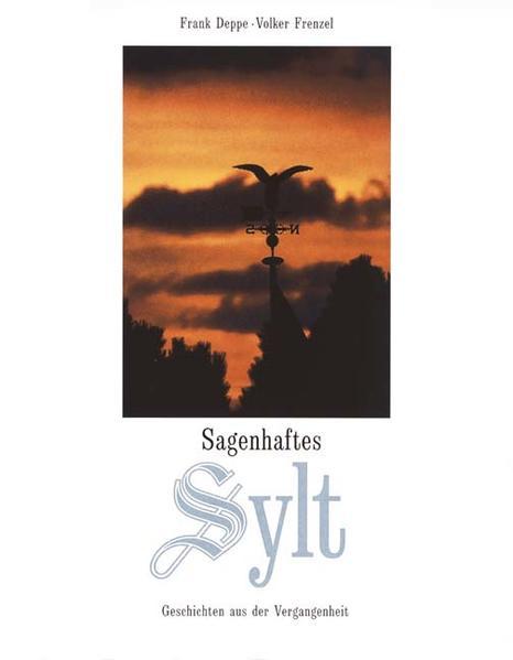 Sagenhaftes Sylt als Buch (gebunden)