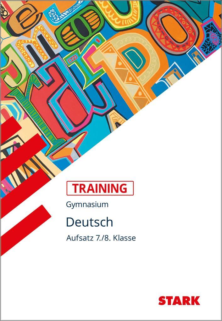 Training Grundwissen Deutsch Aufsatz 7./8. Klasse als Buch (kartoniert)