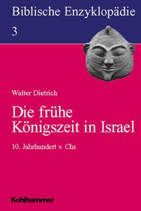 Biblische Enzyklopädie 03. Die frühe Königszeit in Israel als Buch (kartoniert)