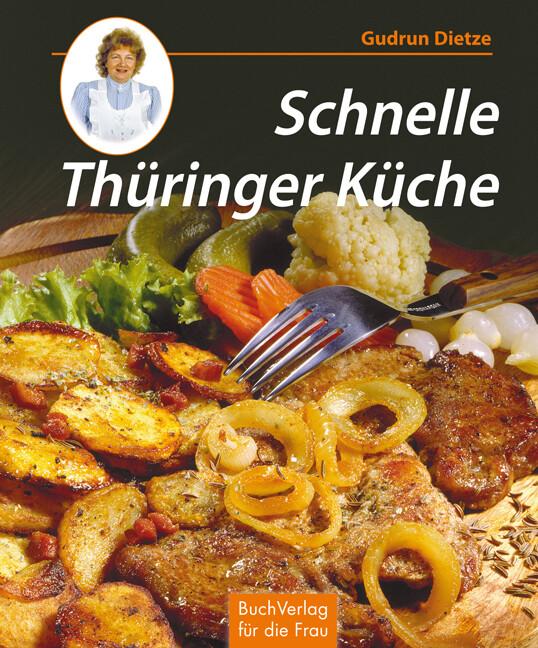 Schnelle Thüringer Küche als Buch (gebunden)