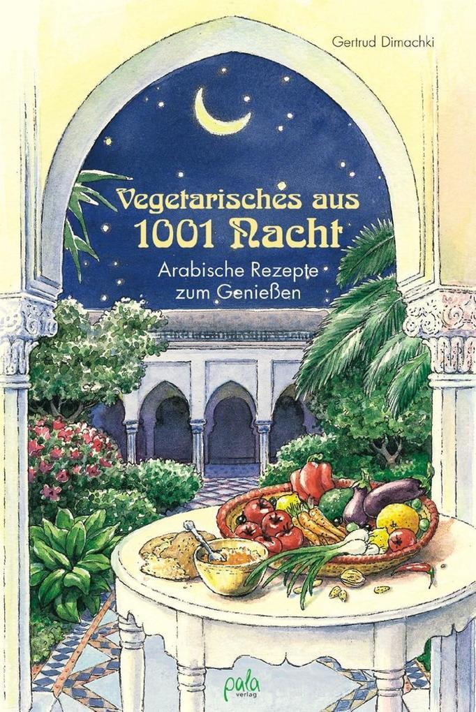 Vegetarisches aus 1001 Nacht als Buch (gebunden)