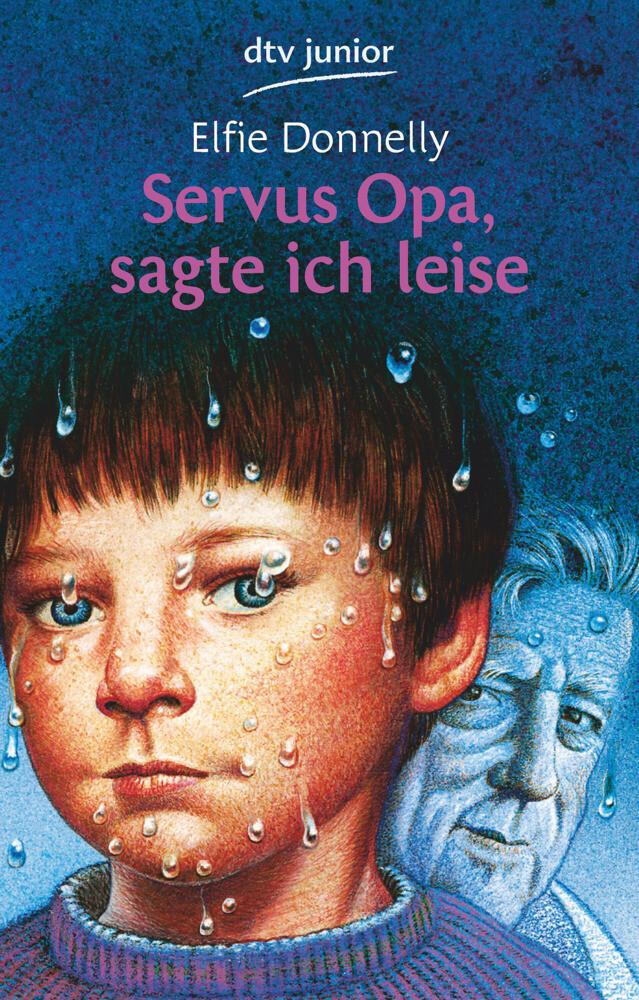 Servus Opa, sagte ich leise als Taschenbuch
