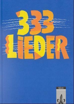 Dreihundertdreiunddreißig Lieder. Allgemeine Ausgabe. Schülerbuch als Buch (gebunden)
