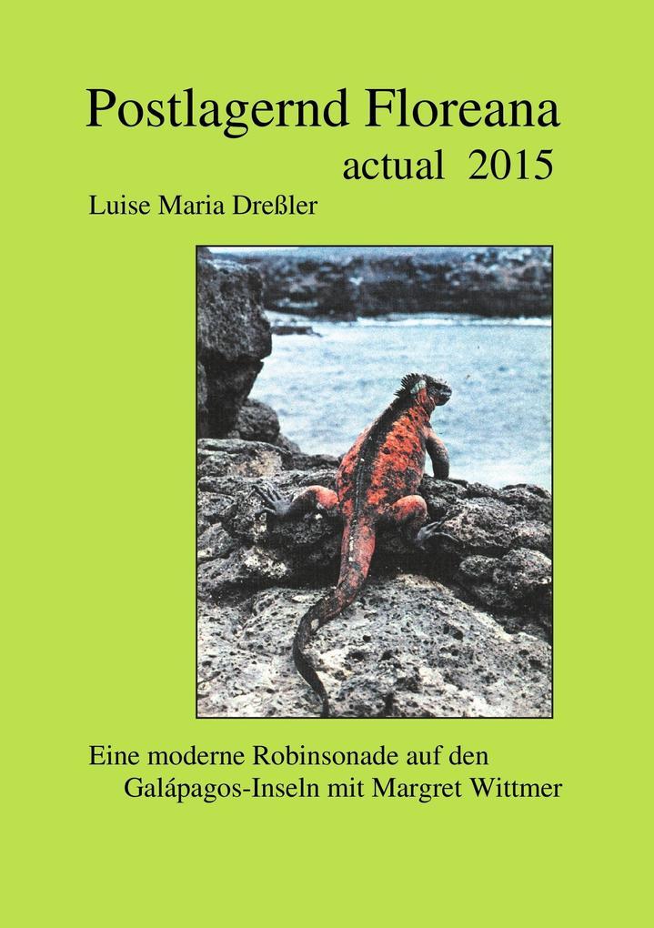Postlagernd Floreana Actual 2015 als Buch (gebunden)