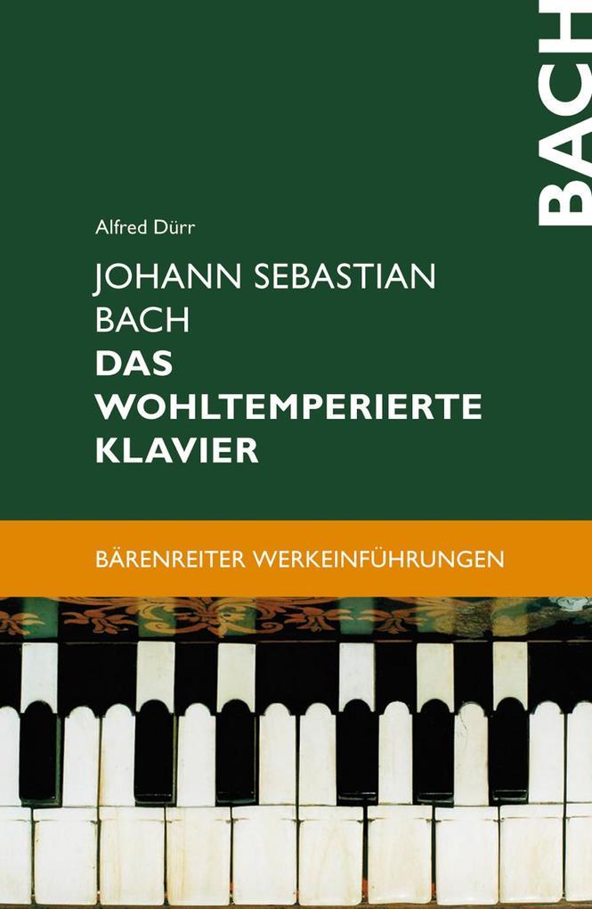 Johann Sebastian Bach. Das Wohltemperierte Klavier als Buch (kartoniert)