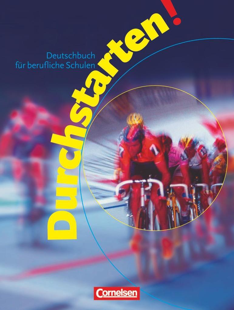 Durchstarten! Deutschbuch für Berufliche Schulen. Schülerbuch. Neue Rechtschreibung als Buch
