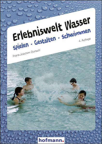 Erlebniswelt Wasser. Spielen gestalten schwimmen als Buch (kartoniert)