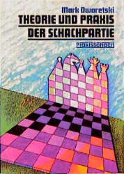 Theorie und Praxis der Schachpartie als Buch (kartoniert)