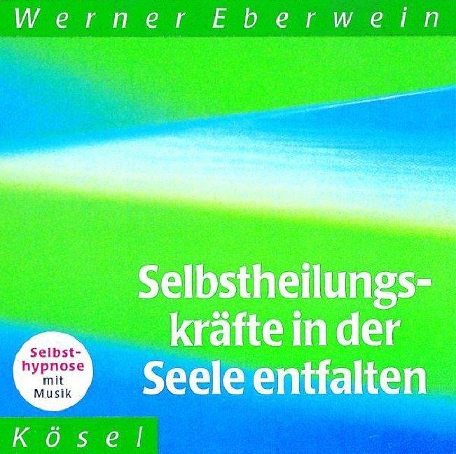 Selbstheilungskräfte in der Seele entfalten. CD als Hörbuch CD
