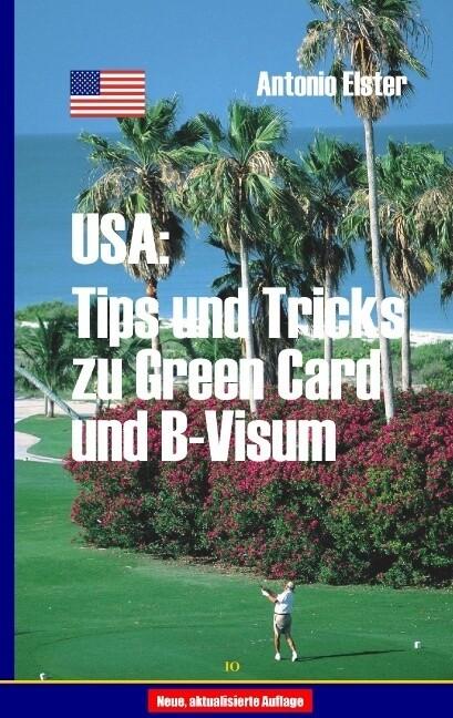 USA: Tips und Tricks zu Greencard und B-Visum als Buch (kartoniert)