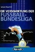 Die Vermarktung der Fußballbundesliga als Buch (kartoniert)
