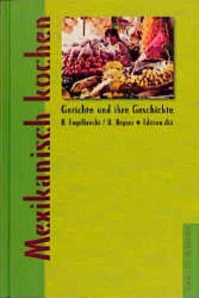 Mexikanisch kochen als Buch (gebunden)
