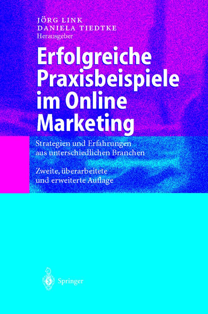 Erfolgreiche Praxisbeispiele im Online Marketing als Buch (gebunden)