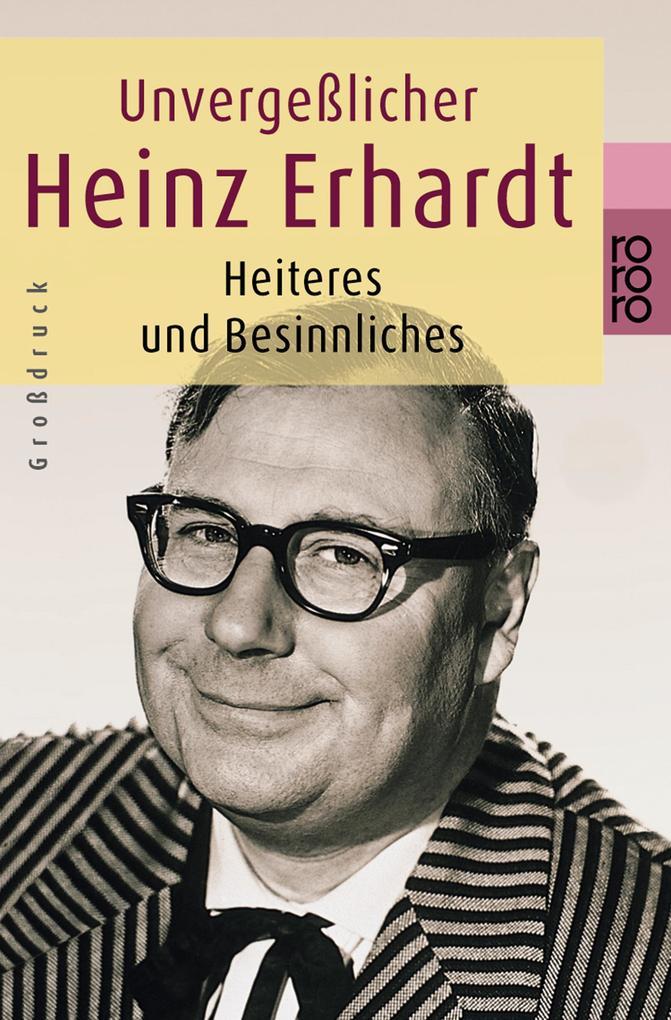 Unvergeßlicher Heinz Erhardt. Großdruck als Taschenbuch