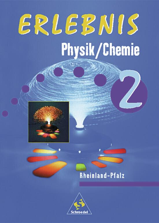 Erlebnis Physik / Chemie 2. Schülerbuch. Rheinland-Pfalz als Buch (gebunden)
