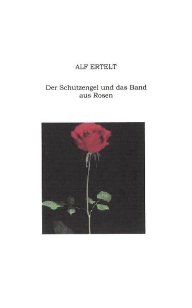 Der Schutzengel und das Band aus Rosen als Buch (kartoniert)