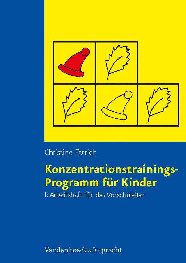 Konzentrationstrainings-Programm für Kinder I. Vorschulalter. Arbeitsheft als Buch (kartoniert)