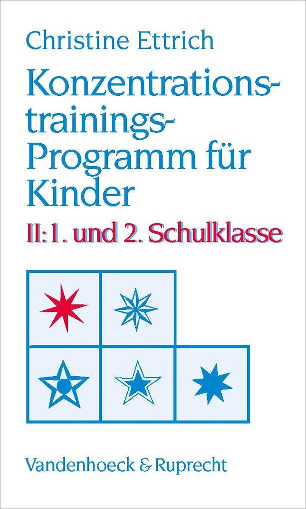 Konzentrationstrainings-Programm für Kinder II. 1. und 2. Schulklasse als Buch (kartoniert)