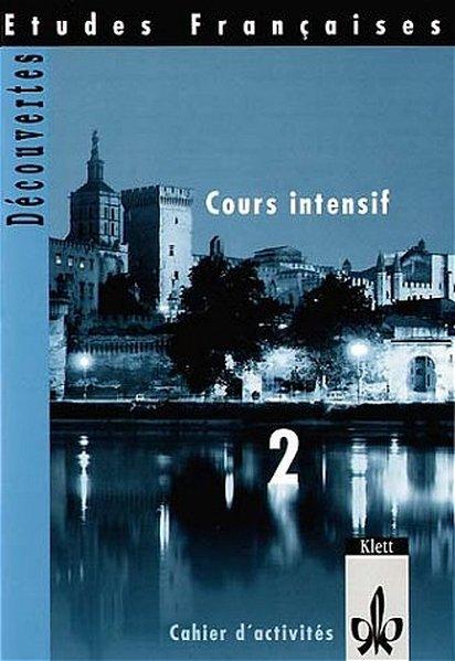 Découvertes Cours intensif 2. Cahier d'activites als Buch