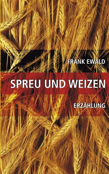 Spreu und Weizen als Buch (gebunden)