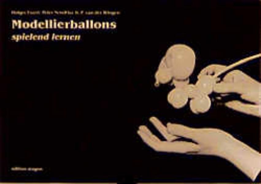 Modellierballons spielend lernen als Buch (kartoniert)