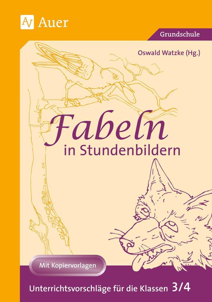 Fabeln in Stundenbildern. 3./4. Klasse als Buch (kartoniert)