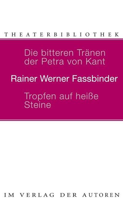 Die bitteren Tränen der Petra von Kant. Tropfen auf heiße Steine als Buch (kartoniert)