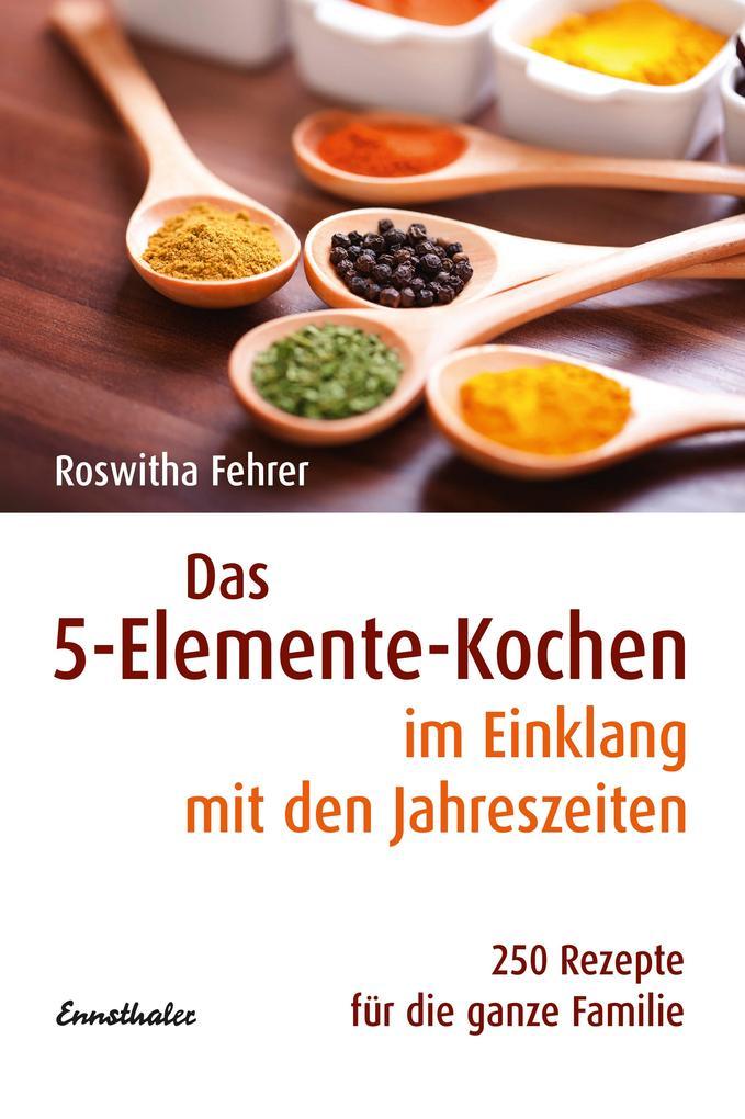 Das Fünf-Elemente Kochen im Einklang mit den Jahreszeiten als Buch (kartoniert)