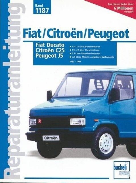 Fiat Ducato. Peugeot J5. Citroen C25 ab Baujahr 1982 als Buch (kartoniert)