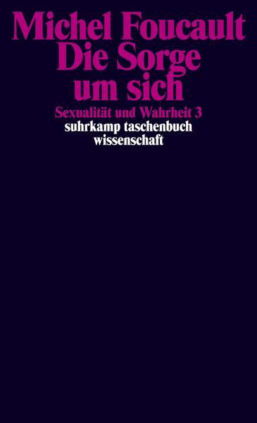 Sexualität und Wahrheit 3. Die Sorge um sich als Taschenbuch