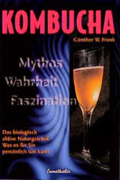 Kombucha. Mythos, Wahrheit, Faszination als Buch (kartoniert)
