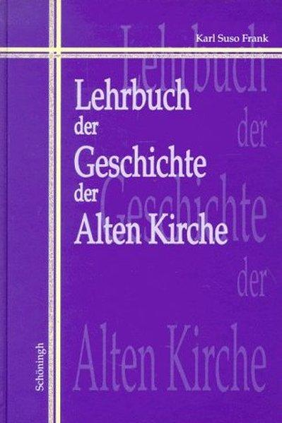 Lehrbuch der Geschichte der Alten Kirche als Buch (gebunden)