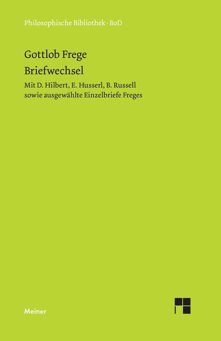 Gottlob Freges Briefwechsel mit D. Hilbert, E. Husserl, B. Russell sowie ausgewählte Einzelbriefe Freges als Buch (gebunden)