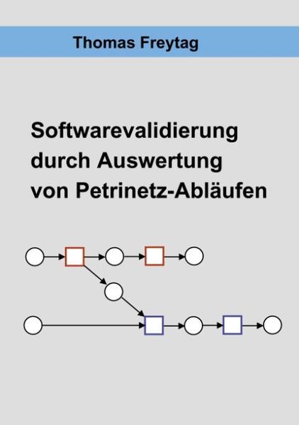 Software - Validierung durch Auswertung von Petrinetz-Abläufen als Buch (gebunden)