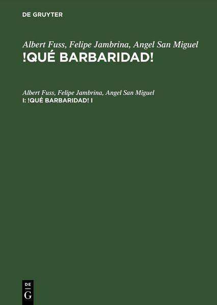 Albert Fuss; Felipe Jambrina; Angel San Miguel: !Qué barbaridad!. I als Buch (gebunden)