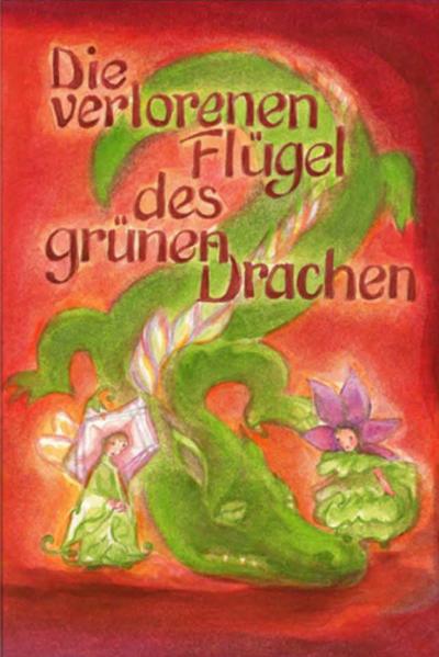Die verlorenen Flügel des Grünen Drachen als Buch (gebunden)
