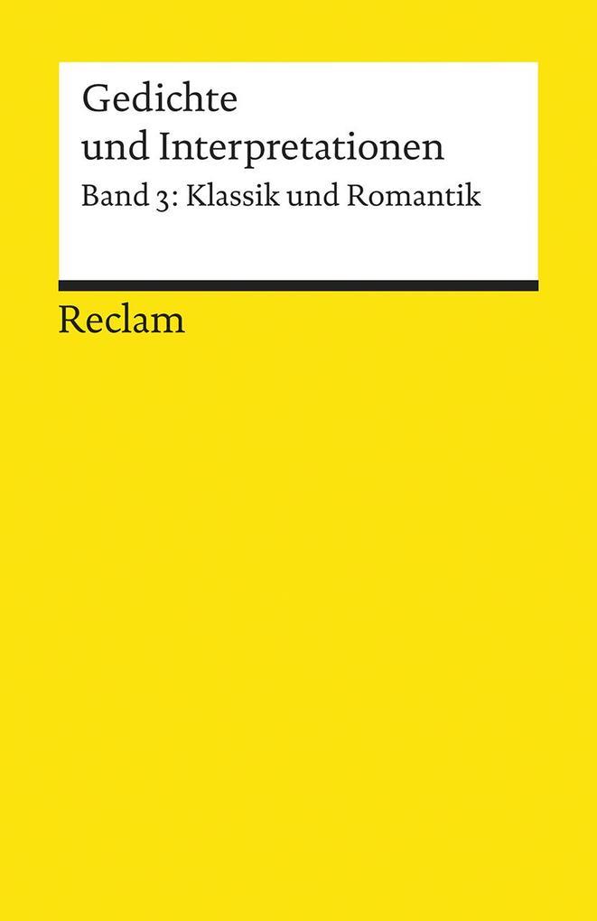 Gedichte und Interpretationen 3. Klassik und Romantik als Taschenbuch