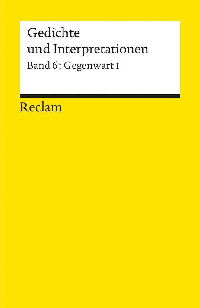 Gedichte und Interpretationen 6. Gegenwart 1 als Taschenbuch