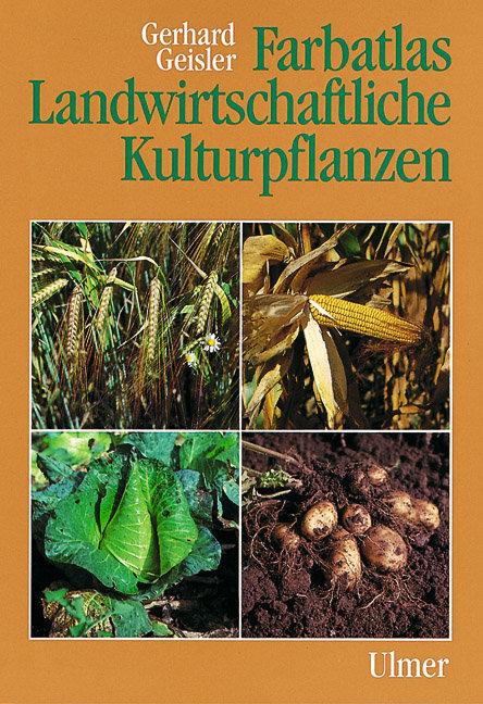 Farbatlas Landwirtschaftliche Kulturpflanzen als Buch (kartoniert)