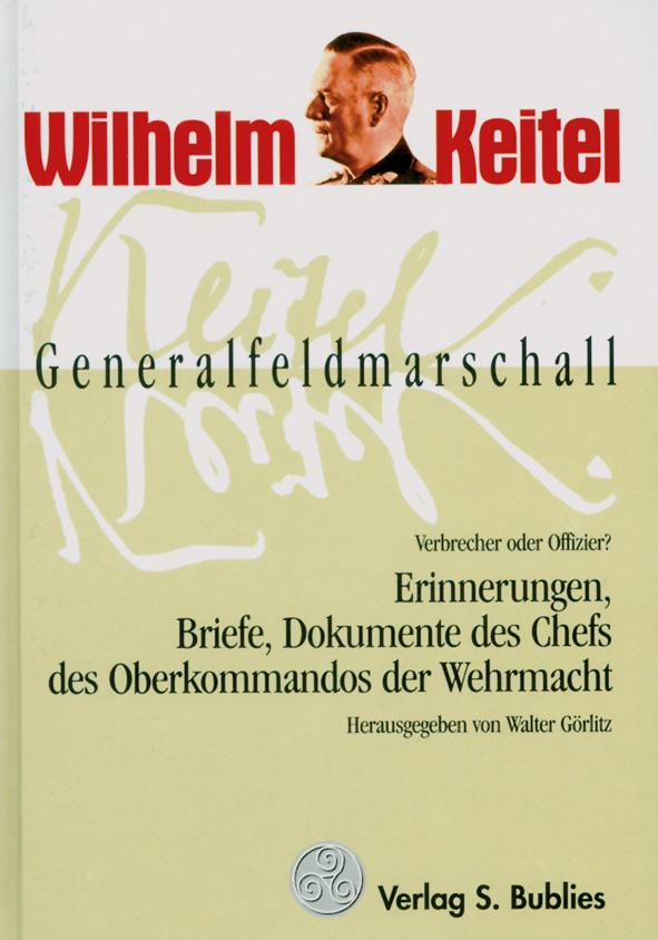 Generalfeldmarschall Keitel - Verbrecher oder Offizier? als Buch (gebunden)